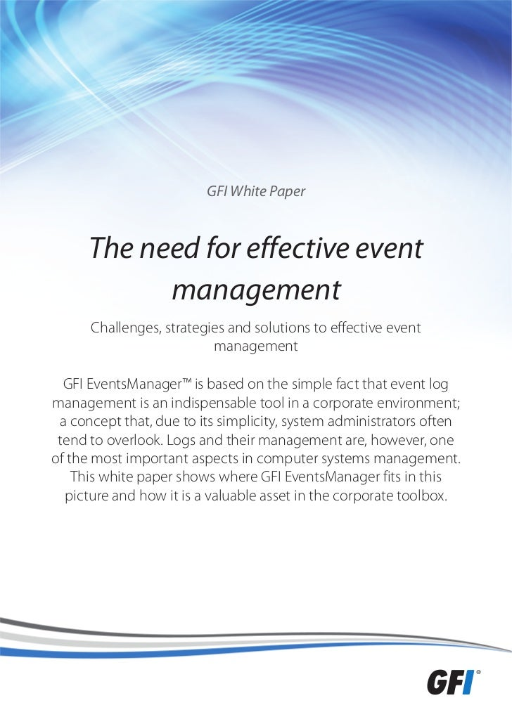 GFI White Paper      The need for effective event            management      Challenges, strategies and solutions to effec...