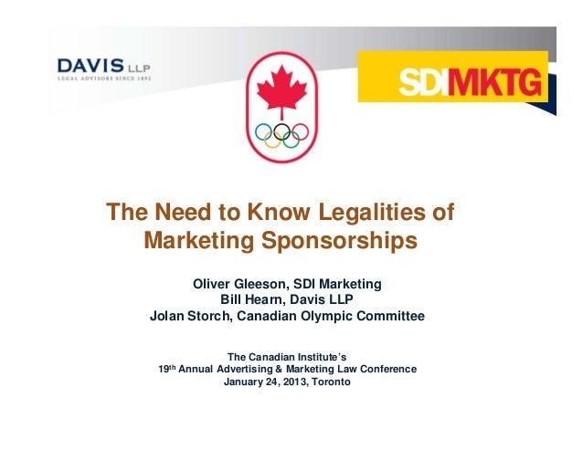 The Need to Know Legalities of   Marketing Sponsorships          Oliver Gleeson, SDI Marketing              Bill Hearn, Da...