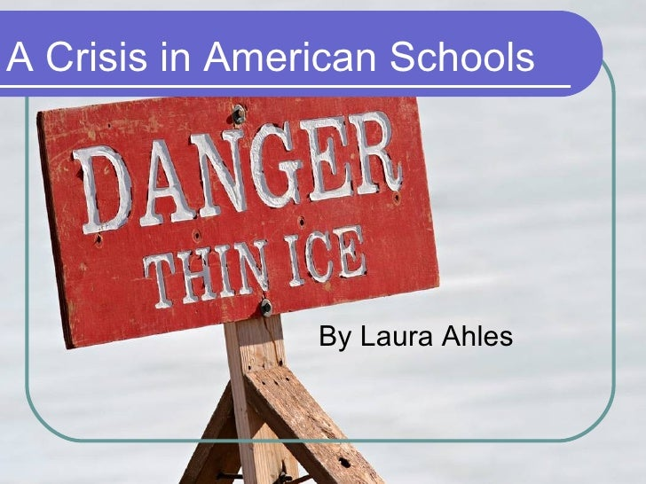 A Crisis in American Schools By Laura Ahles