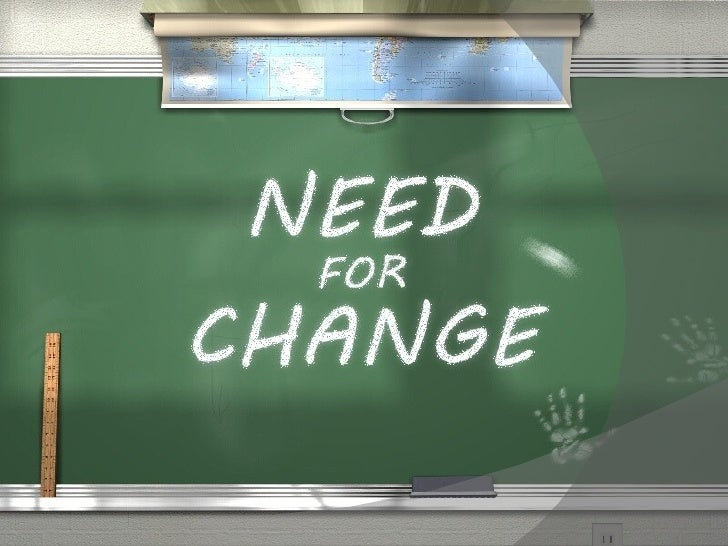Need For Change Presentation Revised