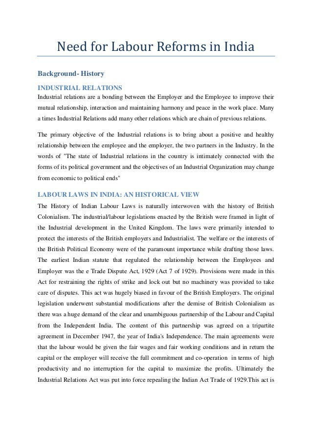 Need for Labour Reforms in IndiaBackground- HistoryINDUSTRIAL RELATIONSIndustrial relations are a bonding between the Empl...