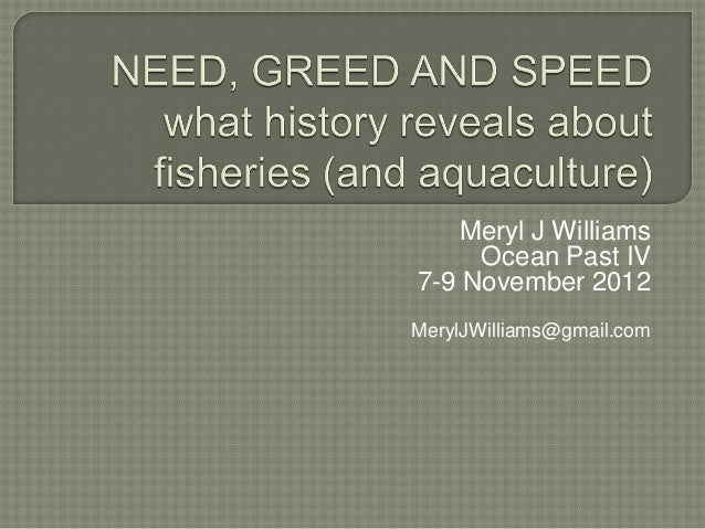 Need, Greed and Speed: What History Tells Us about Fisheries (and Aquaculture)