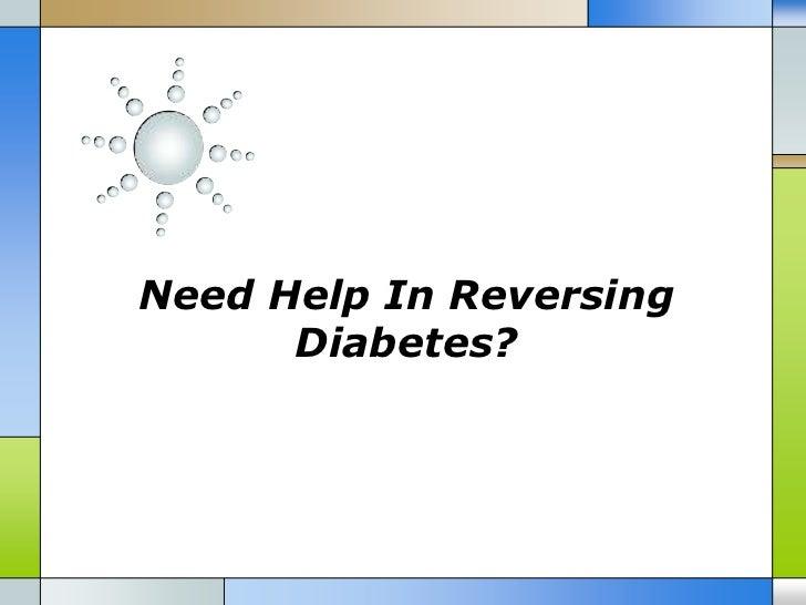 Need help in reversing diabetes