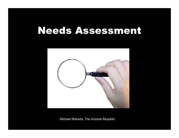 Needs Assessment        Michael Roberts, The Arizona Republic