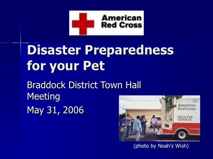 Disaster Preparedness for your Pet Braddock District Town Hall Meeting May 31, 2006 (photo by Noah's Wish)