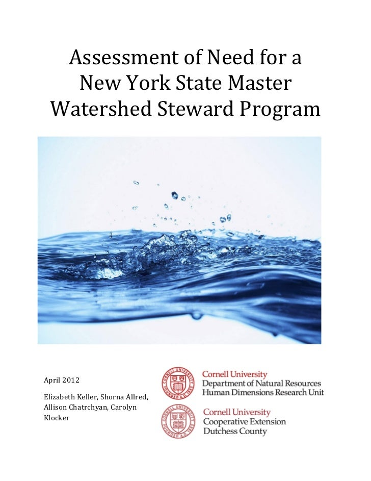 Assessment of Need for a   New York State Master Watershed Steward ProgramApril 2012Elizabeth Keller, Shorna Allred,Alliso...