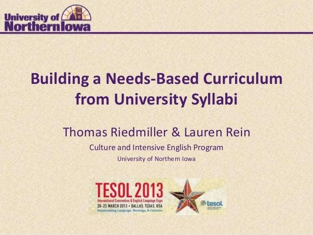 Building a Needs-Based Curriculum      from University Syllabi    Thomas Riedmiller & Lauren Rein        Culture and Inten...