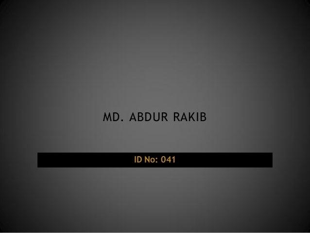 MD. ABDUR RAKIB  ID No: 041