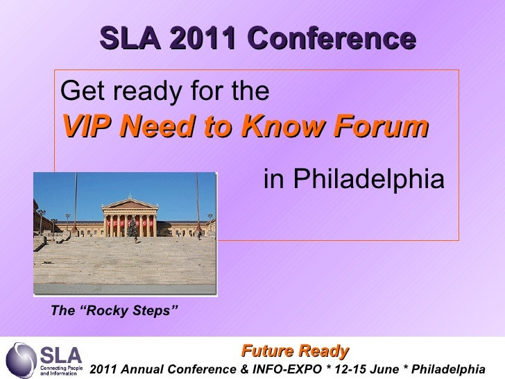 """SLA 2011 Conference   Get ready for the VIP Need to Know Forum in Philadelphia The  """"Rocky Steps"""""""