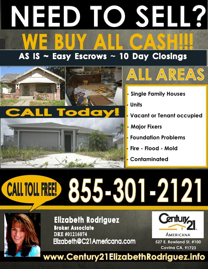 NEED TO SELL?    WE BUY ALL CASH!!!   AS IS ~ Easy Escrows ~ 10 Day Closings                                    ALL AREAS ...