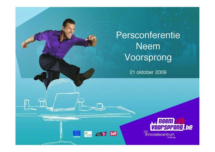 Persconferentie     Neem  Voorsprong    21 oktober 2009