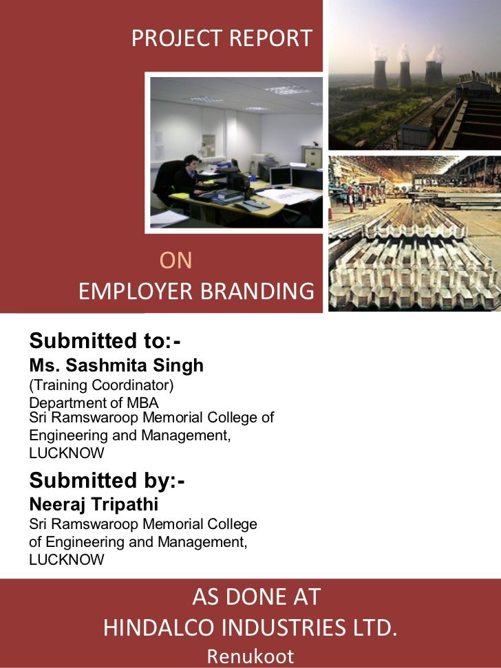 PROJECT REPORT           ON      EMPLOYER BRANDINGSubmitted to:-Ms. Sashmita Singh(Training Coordinator)Department of MBAS...
