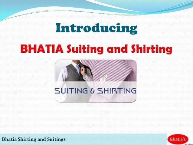 IntroducingBhatia Shirting and Suitings