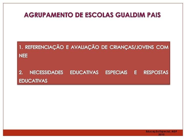 Educação Especial, AGP        2010