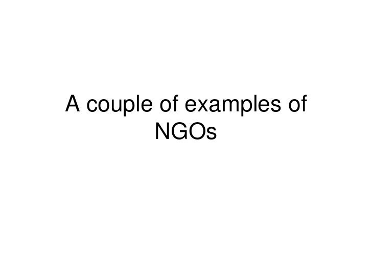 A couple of examples of        NGOs
