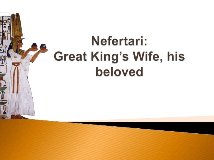 Nefertari:Great King's Wife, his beloved<br />