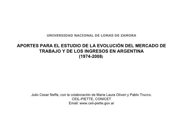 UNIVERSIDAD NACIONAL DE LOMAS DE ZAMORA APORTES PARA EL ESTUDIO DE LA EVOLUCIÓN DEL MERCADO DE TRABAJO Y DE LOS INGRESOS E...