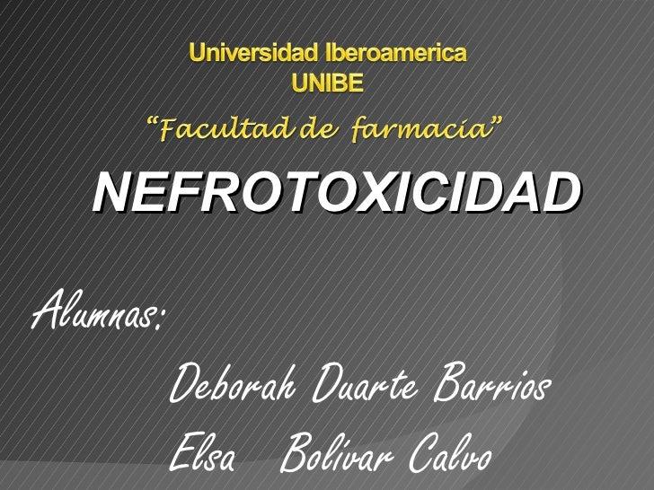 NEFROTOXICIDAD Alumnas: Deborah Duarte Barrios Elsa  Bolívar Calvo