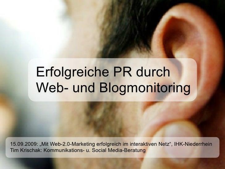 """Erfolgreiche PR durch           Web- und Blogmonitoring   15.09.2009: """"Mit Web-2.0-Marketing erfolgreich im interaktiven N..."""