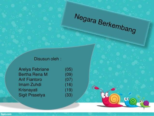 1 Disusun oleh : Arelya Febriane (05) Bertha Rena M (09) Arif Fiantoro (07) Imam Zuhdi (16) Krisnayati (19) Sigit Prasetya...