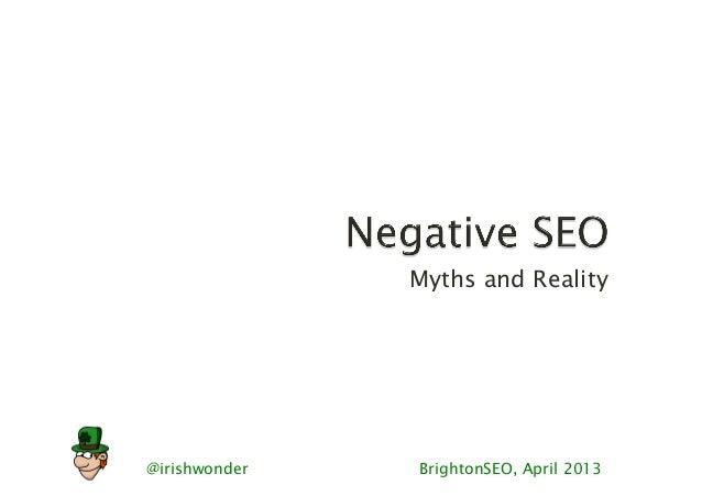 Myths and Reality@irishwonder   BrightonSEO, April 2013