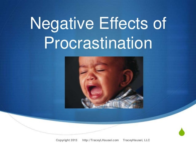 ill effects of procrastination For some people, procrastination can be persistent and  has been linked to a  number of negative associations,.