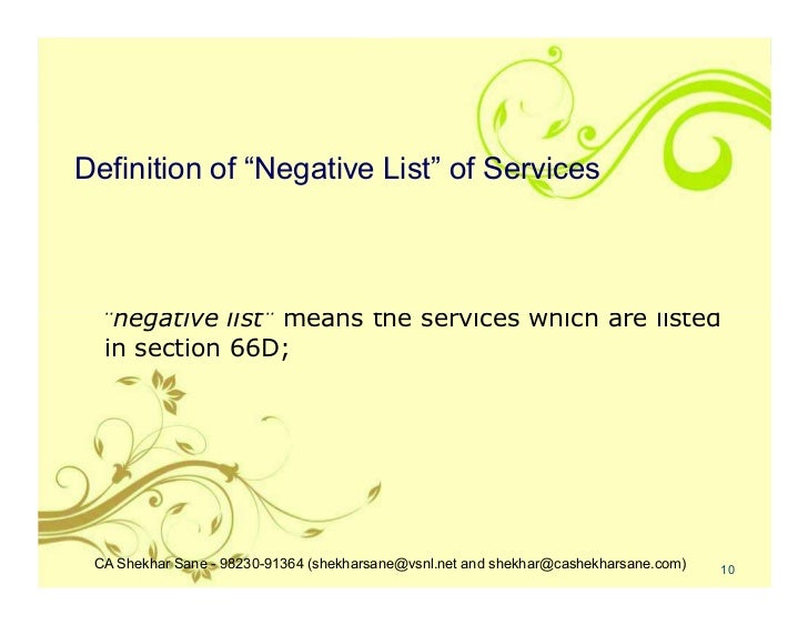 "Definition of ""Negative List"" of Services  ""negative list"" means the services which are listed  in section 66D; CA Shekhar..."