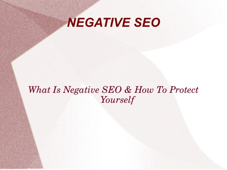 NEGATIVE SEOWhatIsNegativeSEO&HowToProtect                Yourself