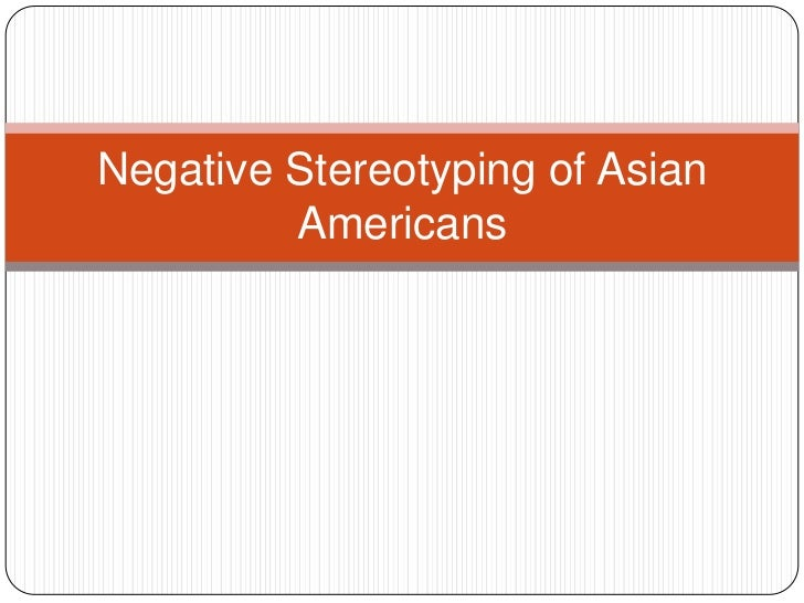 Negative stereotyping of asian americans