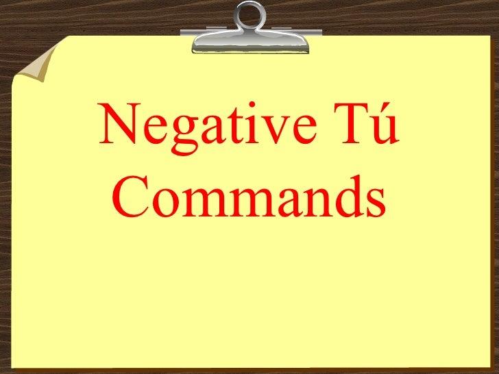 Negative TúCommands
