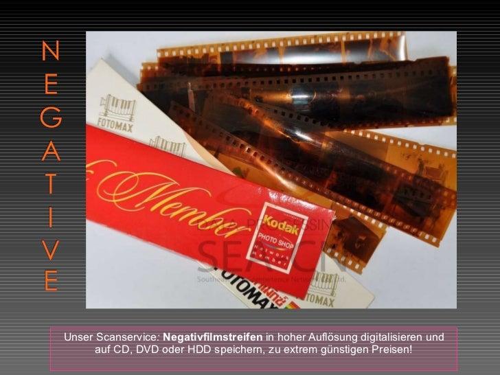 <ul><li>Unser Scanservice :  Negativfilmstreifen  in hoher Auflösung digitalisieren und auf CD, DVD oder HDD speichern, zu...