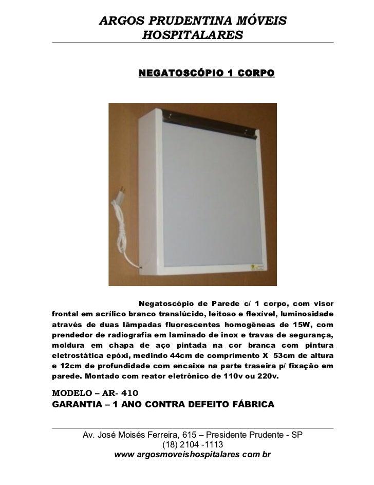 ARGOS PRUDENTINA MÓVEIS                HOSPITALARES                      NEGATOSCÓPIO 1 CORPO                      Negatos...