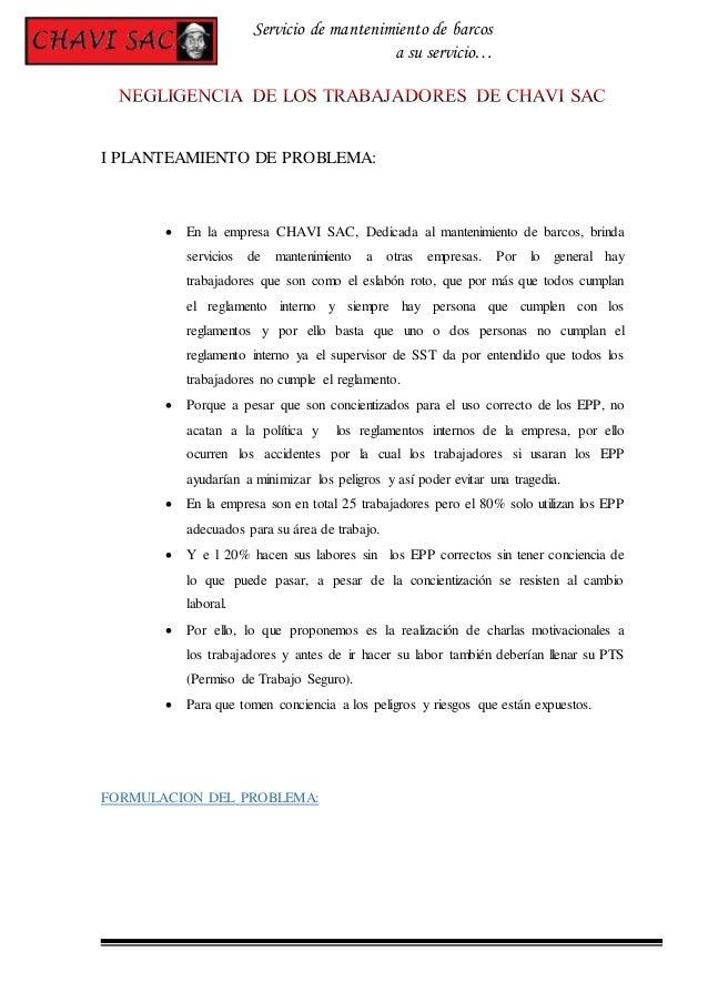 Servicio de mantenimiento de barcos a su servicio… I PLANTEAMIENTO DE PROBLEMA:  En la empresa CHAVI SAC, Dedicada al man...