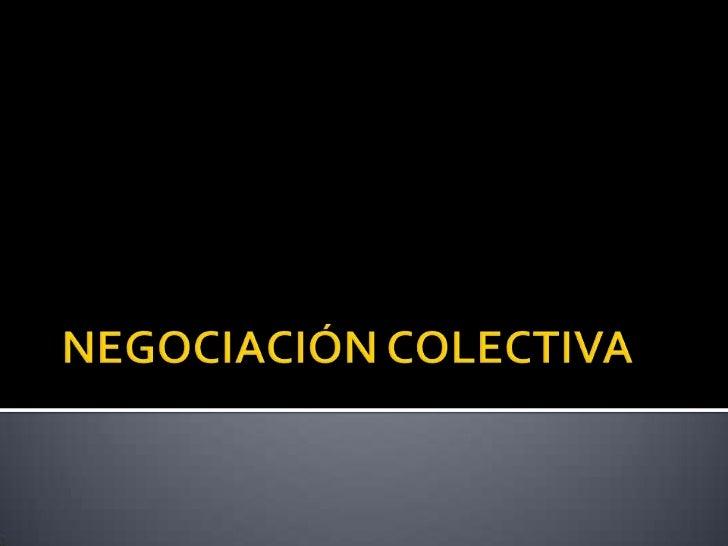 NEGOCIACIÓN COLECTIVA<br />