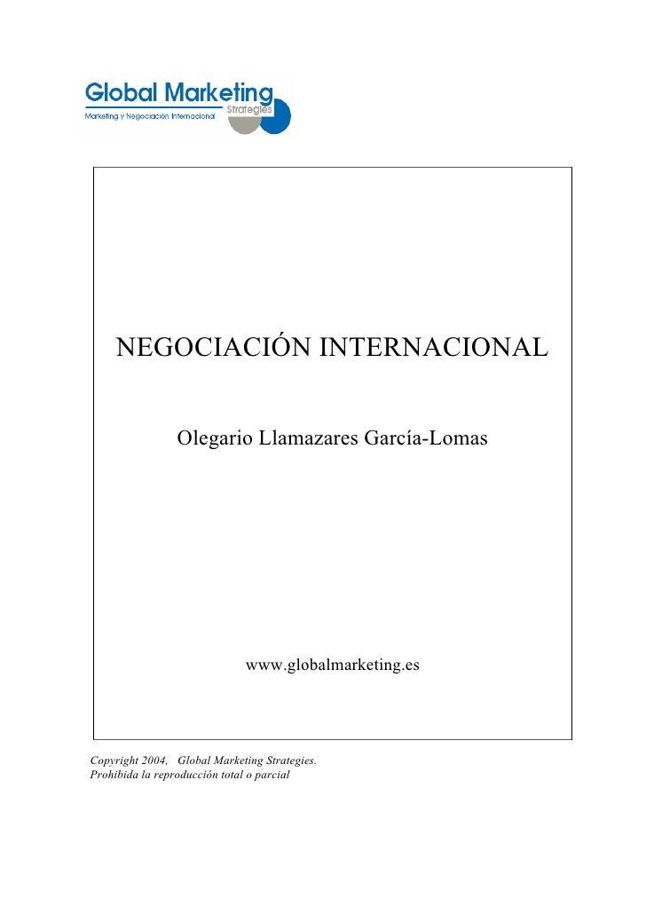 NEGOCIACIÓN INTERNACIONAL                Olegario Llamazares García-Lomas                              www.globalmarketing...