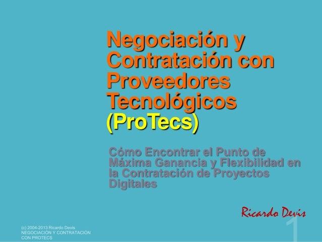 Negociación y Contratación con Proveedores Tecnológicos (ProTecs) Cómo Encontrar el Punto de Máxima Ganancia y Flexibilida...