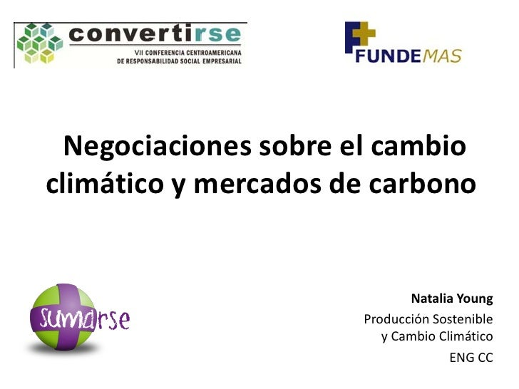 Negociaciones sobre el cambioclimático y mercados de carbono                             Natalia Young                    ...