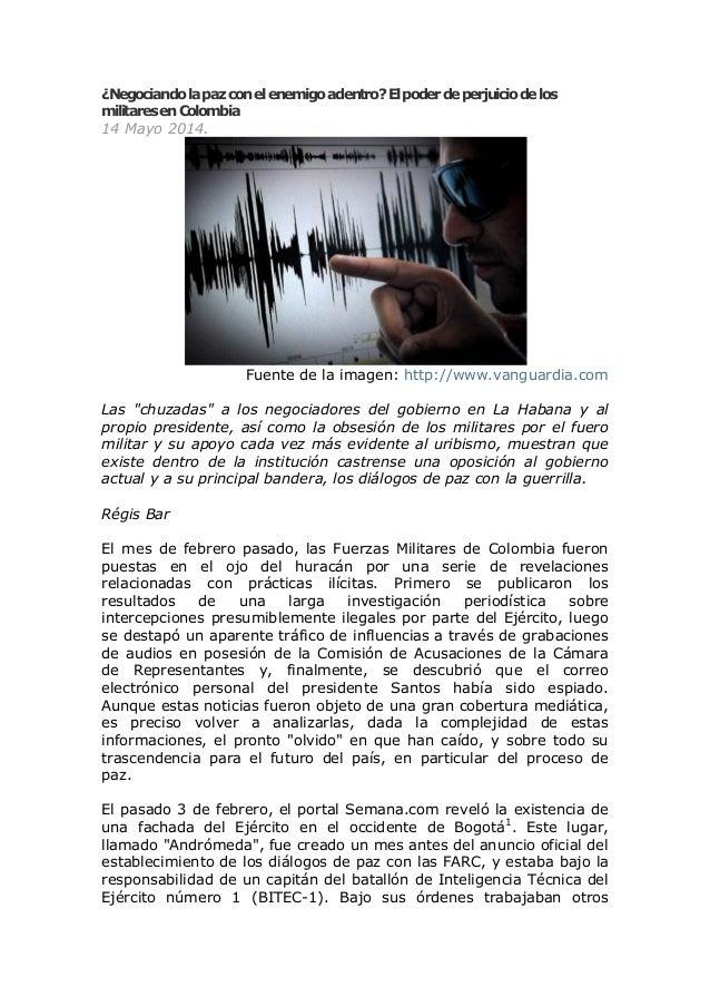¿Negociandolapazconelenemigoadentro?Elpoderdeperjuiciodelos militaresenColombia 14 Mayo 2014. Fuente de la imagen: http://...