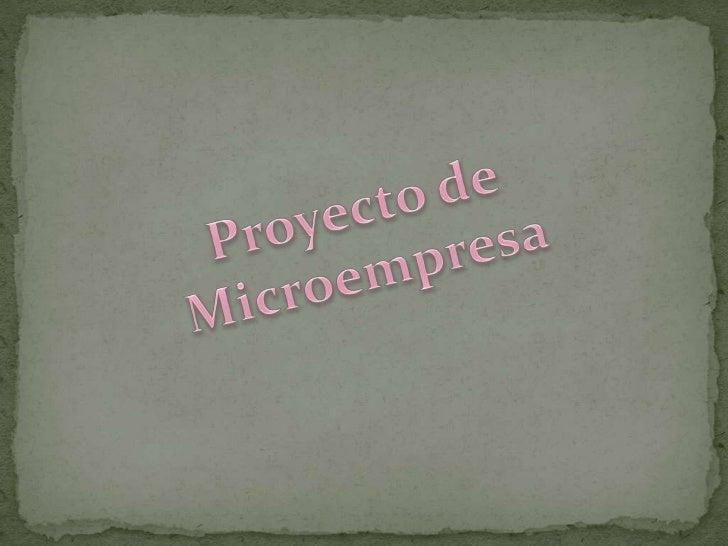Proyecto de Microempresa<br />