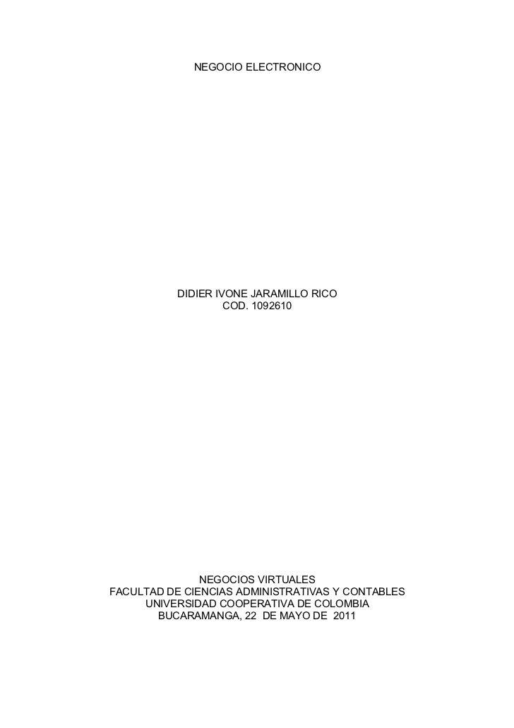 NEGOCIO ELECTRONICO           DIDIER IVONE JARAMILLO RICO                    COD. 1092610               NEGOCIOS VIRTUALES...