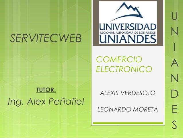 SERVITECWEB                     COMERCIO                     ELECTRONICO      TUTOR:                     ALEXIS VERDESOTOI...