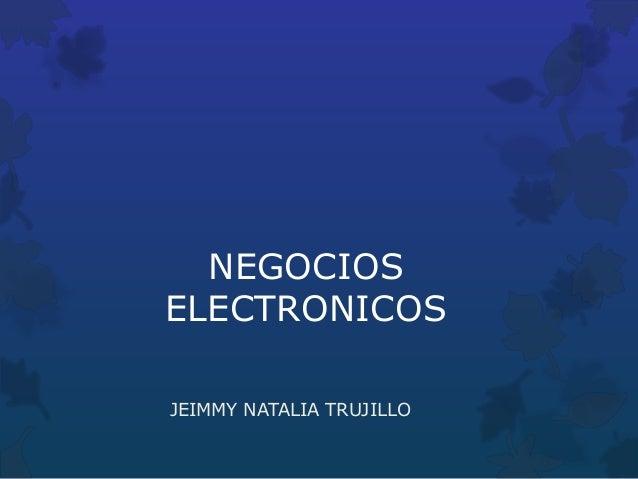 NEGOCIOS ELECTRONICOS JEIMMY NATALIA TRUJILLO