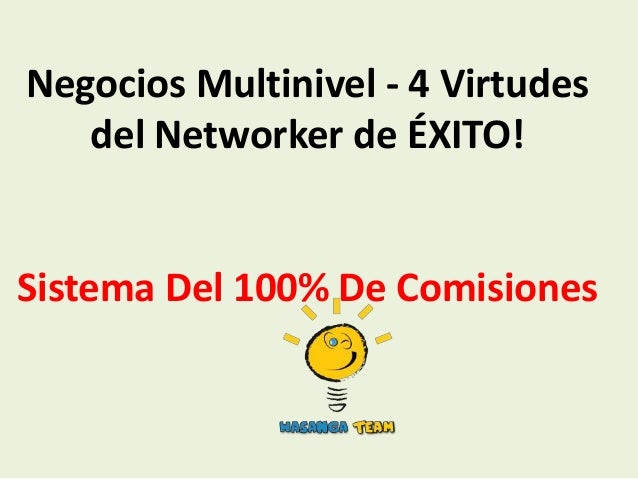 Negocios multinivel – 4 virtudes del networker de exito! wasanga 100%