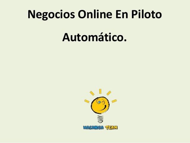 Negocios Online En Piloto      Automático.