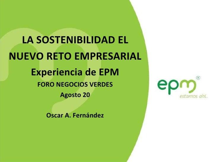 Negocios Verdes Panel 3 - presentación Óscar Fernández EPM