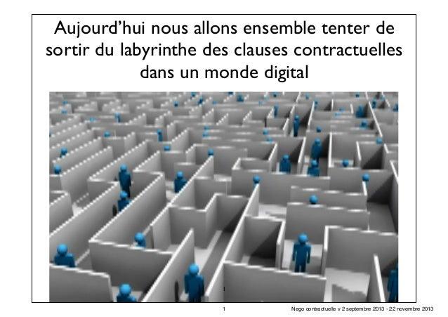 Aujourd'hui nous allons ensemble tenter de sortir du labyrinthe des clauses contractuelles dans un monde digital