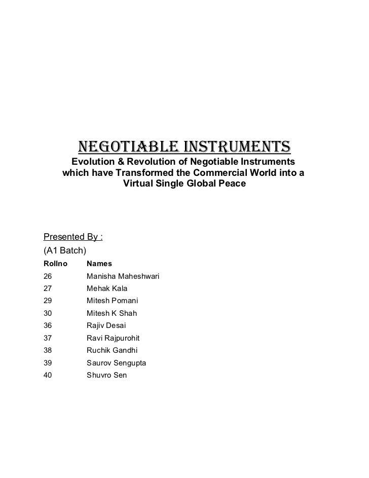 NEGOTIABLE INSTRUMENTS       Evolution & Revolution of Negotiable Instruments      which have Transformed the Commercial W...