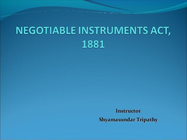Negotiable instruments act, 1881  22