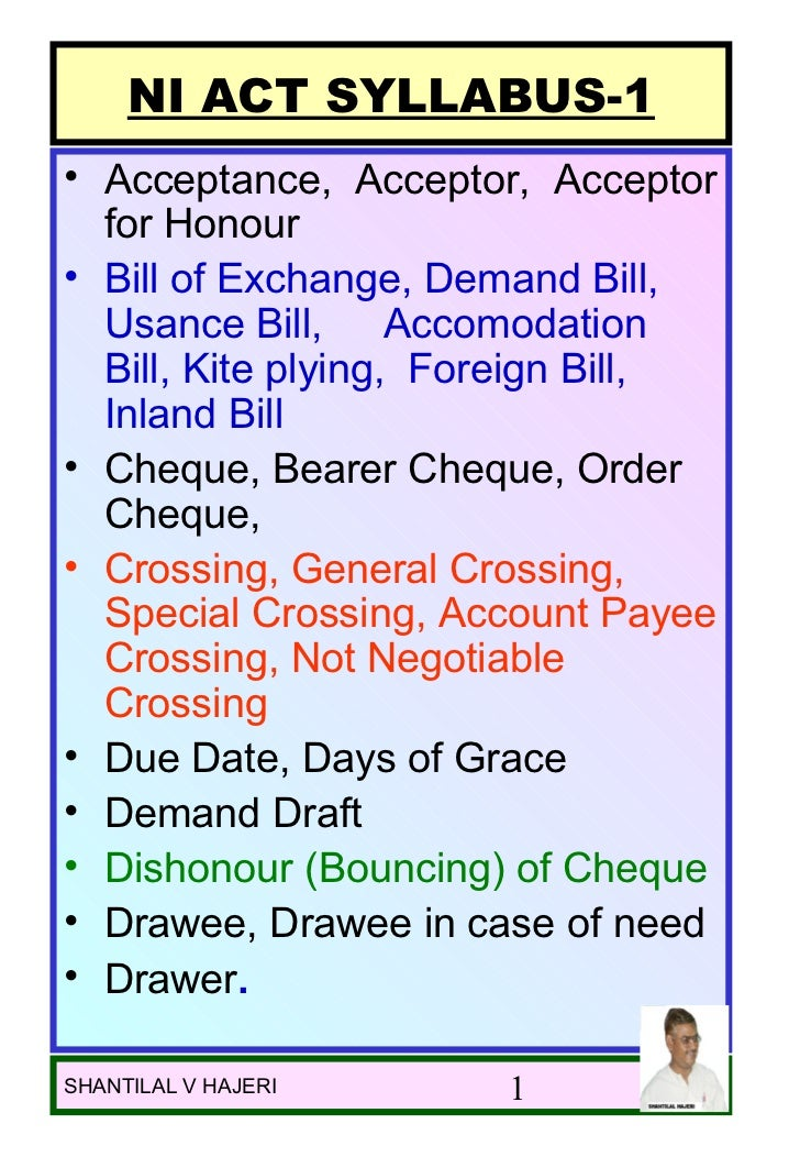 NI ACT SYLLABUS-1• Acceptance, Acceptor, Acceptor  for Honour• Bill of Exchange, Demand Bill,  Usance Bill, Accomodation  ...