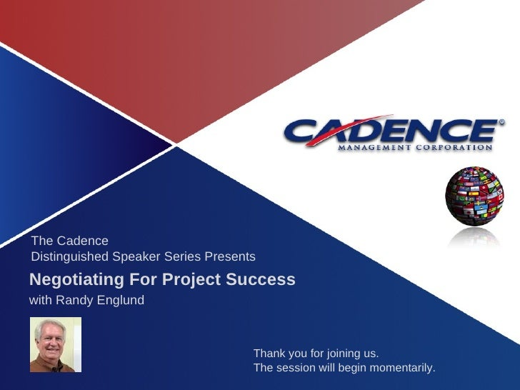 The Cadence Distinguished Speaker Series Presents Thank you for joining us.  The session will begin momentarily. Negotiati...